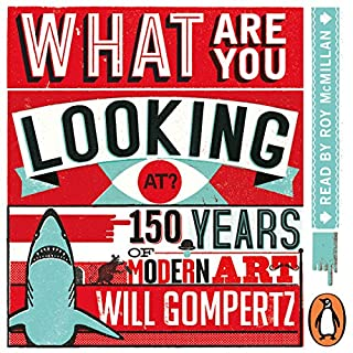 What Are You Looking At?     150 Years of Modern Art in the Blink of an Eye              De :                                                                                                                                 Will Gompertz                               Lu par :                                                                                                                                 Roy McMillan                      Durée : 13 h et 16 min     Pas de notations     Global 0,0