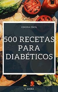500 RECETAS PARA DIABÉTICOS: COCINA FÁCIL (Spanish Edition)