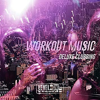 Workout Music (Deluxe Clubbing)