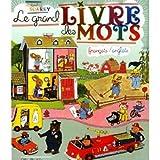 Le Grand Livre des Mots Francais et Anglais (French Edition) by Richard Scarry (2010-09-01) - French and European Publications Inc - 01/09/2010