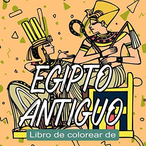 Libro de Colorear De EGIPTO ANTIGUO: Un divertido libro para colorear con dioses y diosas egipcios para niños y adultos para aliviar el estrés y relajarse