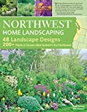 Northwest Home Landscaping, 3rd Edition: Including Western British Columbia (Creative Homeowner) 48 Designs...