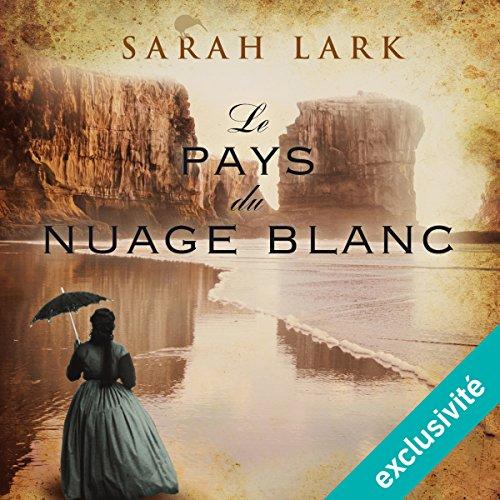 Le pays du nuage blanc (Trilogie Sarah Lark 1) cover art