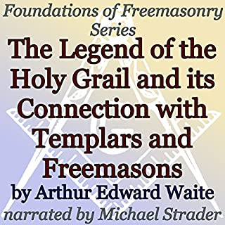 The Legend of the Holy Grail and Its Connection with Templars and Freemasons cover art