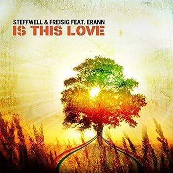 Is This Love (Feat. Erann)