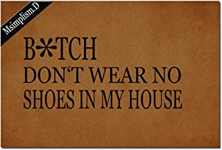 Msimplism.D Funny Doormat for Indoor Outdoor - Don't Wear No Shoes in My House Funny Front Doormat Entrance Floor Mat Non Slip Mats 23.6 in(L) by 15.7 in(W) Brown