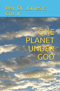 One Planet Under God: Biblically Based Short Stories, Parables and Prayers