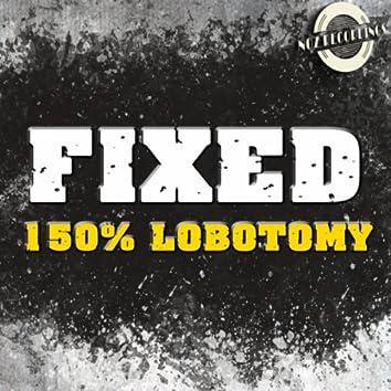 150% Lobotomy