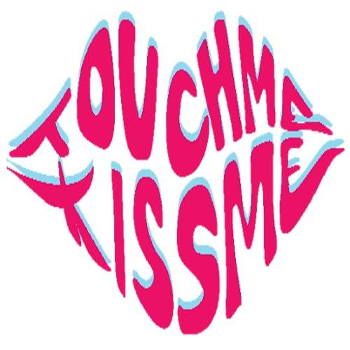 Touchme Kissme