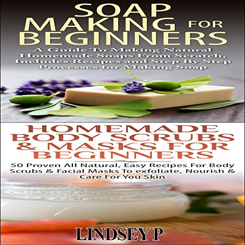 Essential Oils Box Set 5: Soap Making for Beginners & Homemade Body Scrubs & Masks for Beginners audiobook cover art