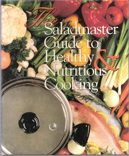 Title: The Saladmaster guide to healthy nutritious cooki