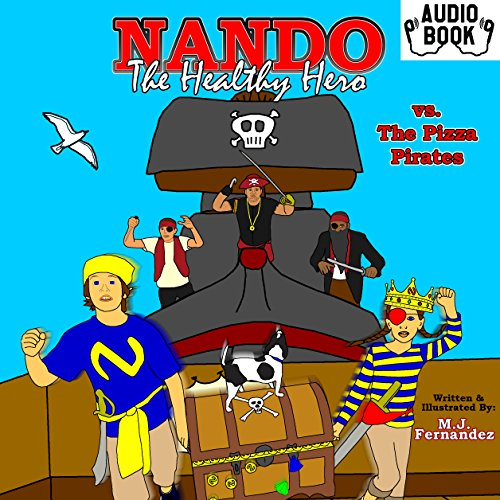 Nando the Healthy Hero vs. the Pizza Pirates audiobook cover art