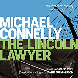 The Lincoln Lawyer                   By:                                                                                                                                 Michael Connelly                               Narrated by:                                                                                                                                 Adam Grupper                      Length: 11 hrs and 36 mins     208 ratings     Overall 4.7