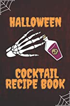 Halloween Cocktail Recipes Book: Skeleton Hand Write, Fill In, Organize and Reference your own scary craft cocktails (Mixo...