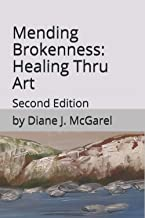 Mending Brokenness: Healing Thru Art