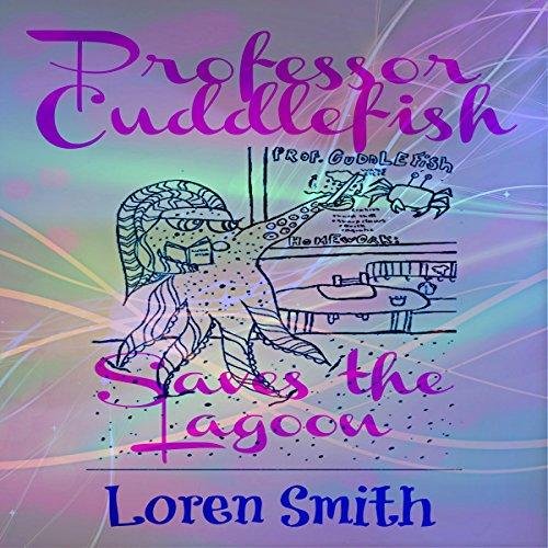 Professor Cuddlefish Saves the Lagoon audiobook cover art