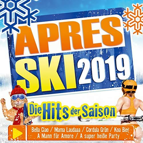 Aprés Ski 2019; die Hits der Saison; Bella Ciao; Mama Laudaaa; Cordula Grün; A Mann für Amore; Johnny Däpp; Mich hat ein Engel geküsst; Ich verkaufe meinen Körper; A super heiße Party