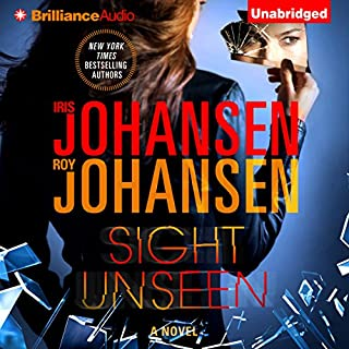 Sight Unseen                   Written by:                                                                                                                                 Iris Johansen,                                                                                        Roy Johansen                               Narrated by:                                                                                                                                 Elisabeth Rodgers                      Length: 10 hrs and 15 mins     3 ratings     Overall 4.3