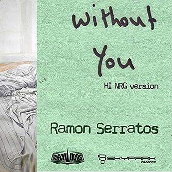 Without You (Hi Nrg Version)