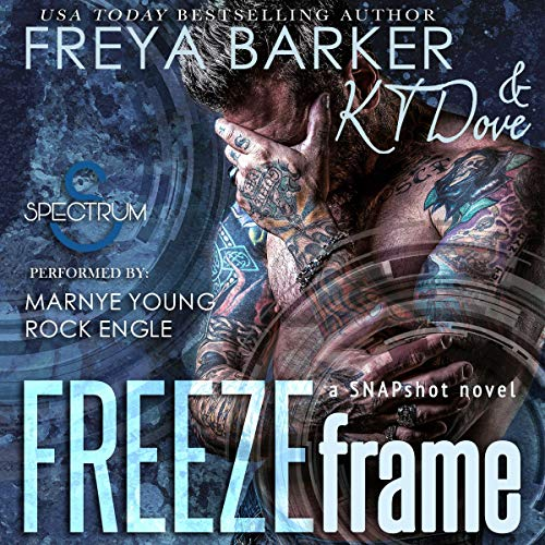 Freeze Frame: Snapshot, #1 Audiobook By Freya Barker, KT Dove cover art
