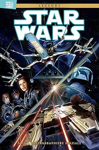 Solo. Contrabbandiere spaziale. Star Wars legends