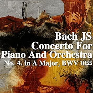 Bach JS Concerto For Piano And Orchestra No. 4 in A Major, BWV. 1055