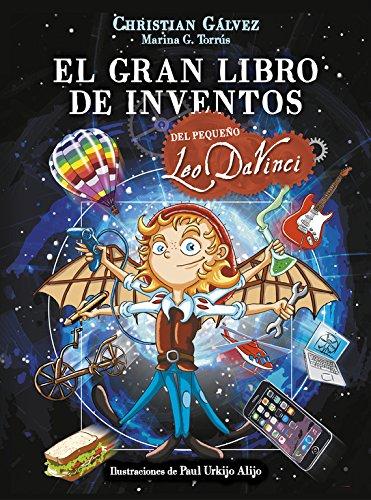 El gran libro de inventos del pequeño Leo Da Vinci (El...