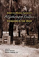A Gathering of Evidence: Essays on William Faulkner's 'Intruder in the Dust' (Fordham University Press)