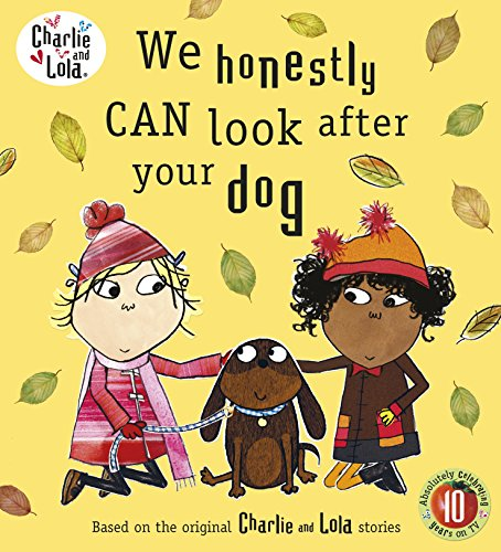 Charlie and Lola: We Honestly Can Look After Your Dog
