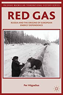 Red Gas: Russia and the Origins of European Energy Dependence (Palgrave Macmillan Transnational History Series)