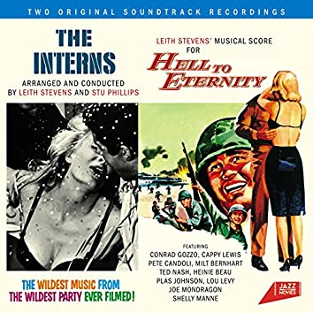 The Interns. Arranged and Conducted by Leith Stevens and Stu Philips / Leith Stevens' Musical Score for Hell to Eternity