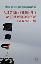 Palestinian Youth Media and the Pedagogies of Estrangement
