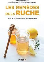Les remèdes de la ruche : Miel, pollen, propolis, gelée royale (C'est naturel c'est ma santé)