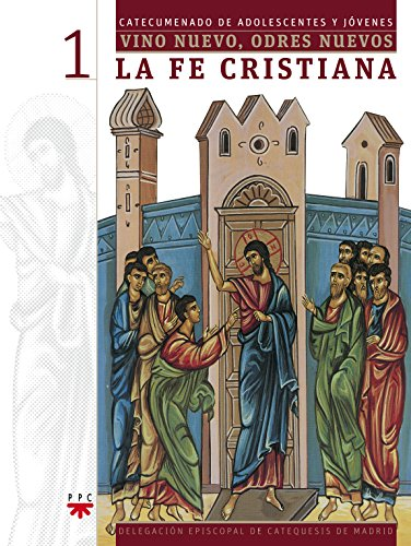 Vino Nuevo, Odres Nuevos 1. La Fe Cristiana (Catequesis Madrid)