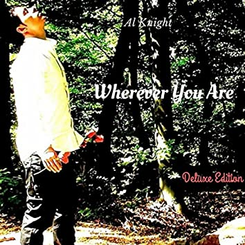 Wherever You Are (Deluxe Edition)