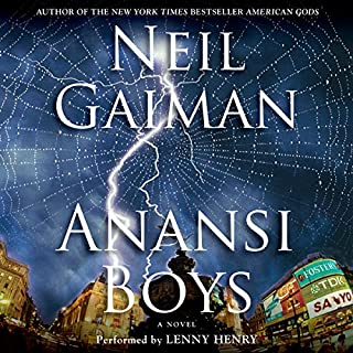Anansi Boys                   By:                                                                                                                                 Neil Gaiman                               Narrated by:                                                                                                                                 Lenny Henry                      Length: 10 hrs and 5 mins     15,639 ratings     Overall 4.5