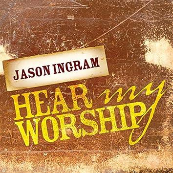 Hear My Worship