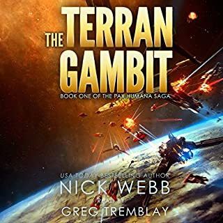 The Terran Gambit     The Pax Humana Saga, Book 1              By:                                                                                                                                 Nick Webb                               Narrated by:                                                                                                                                 Greg Tremblay                      Length: 8 hrs     6 ratings     Overall 4.7