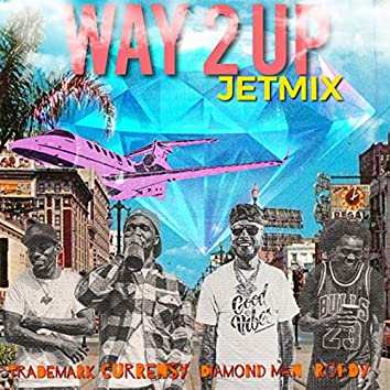 Way 2 up Jetmix (feat. Young Roddy, Trademark & Curren$y)