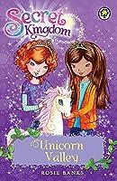 Secret Kingdom: Unicorn Valley: Book 2