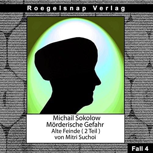 Alte Feinde - Teil 2 (Michail Sokolow - Mörderische Gefahr 4) Titelbild