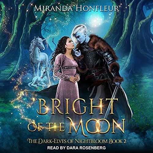 Bright of the Moon: Dark-Elves of Nightbloom Series, Book 2