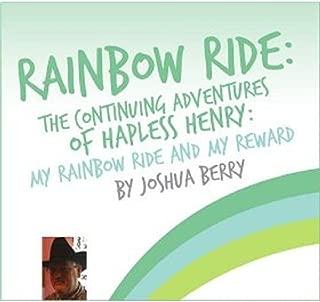 Continuing Adventures of Hapless Henry: My Rainbow Ride (English Edition)