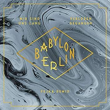 """Wir sind uns lang verloren gegangen (feat. Natalia Mateo) [Fejká Remix] [Music from the Original TV Series """"Babylon Berlin""""]"""
