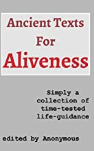 Ancient Texts For Aliveness - First Edition