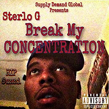 Break My Concentration