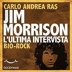 Jim Morrison. L'ultima intervista