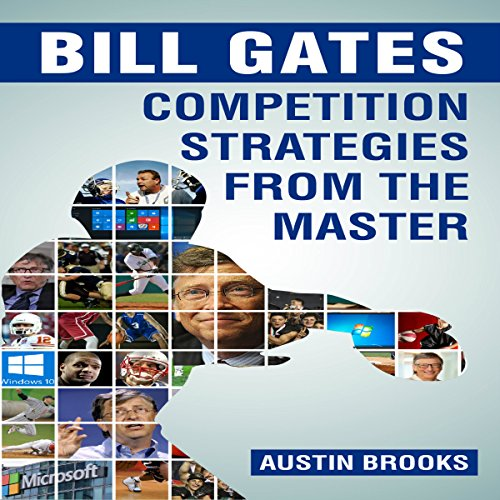 Bill Gates: Competition Strategies from the Master audiobook cover art