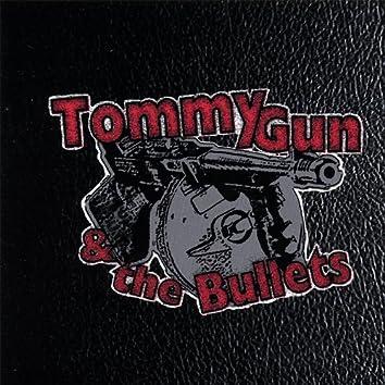 Tommy Gun & the Bullets