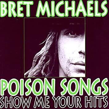 Poison Songs - Show Me Your Hits